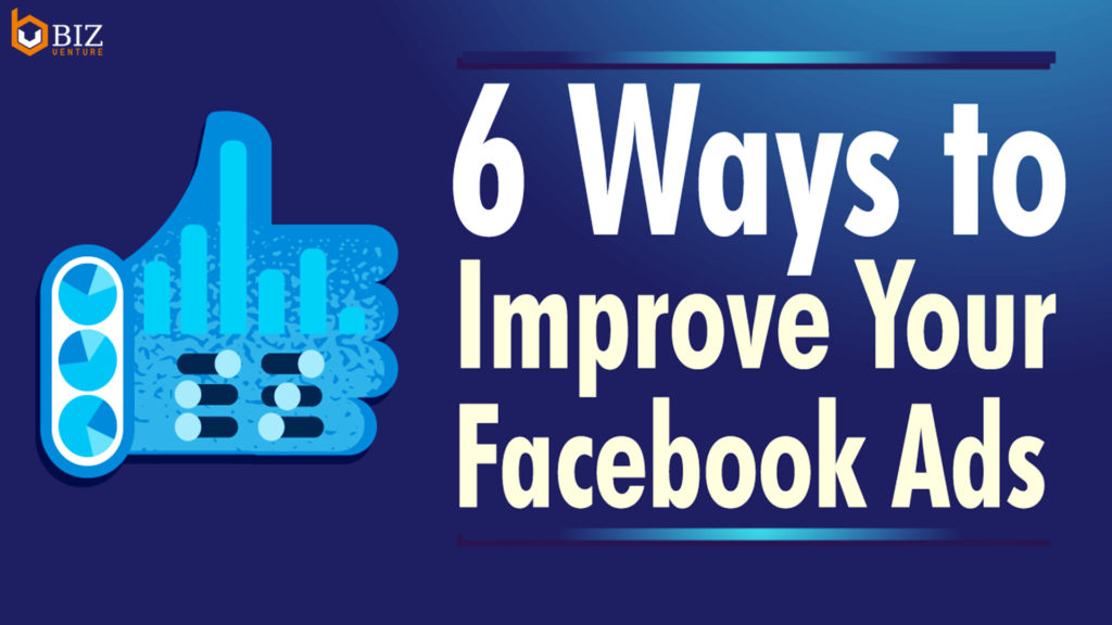 IMPROVE YOUR FACEBOOK ADS PERFORMANCE