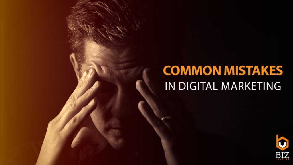 5 Most common digital marketing mistakes