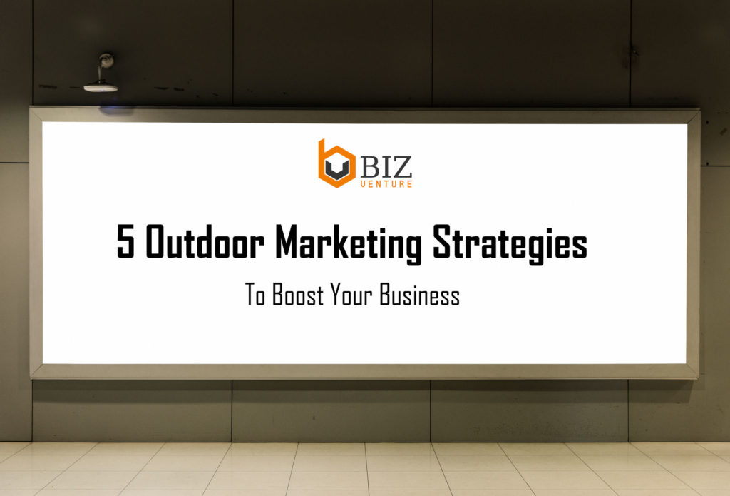 5 Outdoor Marketing Strategies by Bizventure, digital marketing platform.